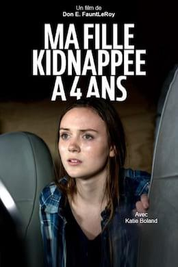 Ma Fille, Kidnappée à 4 Ans